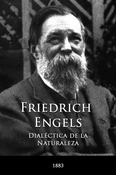 Friedrich Engels, Dialéctica de la Naturaleza | Rodrigo Montaño | Dialéctica | Scoop.it