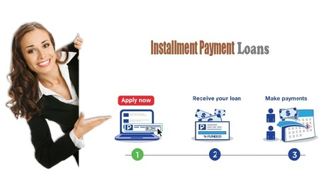 What Are Installment Payday Loans And Its Features? | Installment Payment Loans | Scoop.it