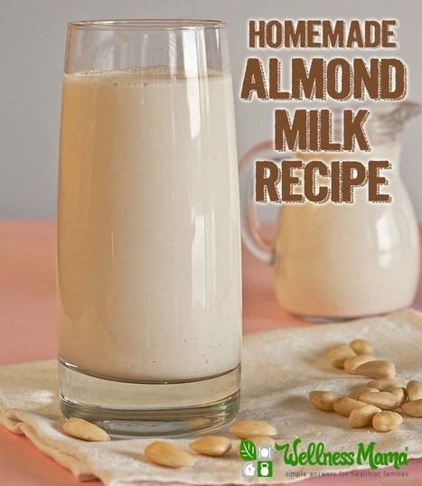 How to Make Homemade Organic Almond Milk - Recipe | The Food rEvolution | Scoop.it