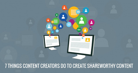 7 Things Content Creators Do to Create Share Worthy Content | Content Strategy |Brand Development |Organic SEO | Scoop.it