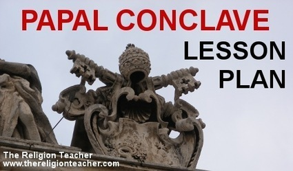 Papal Conclave Lesson Plan | The Religion Teacher | Catholic Religious Education | Resources for Catholic Faith Education | Scoop.it
