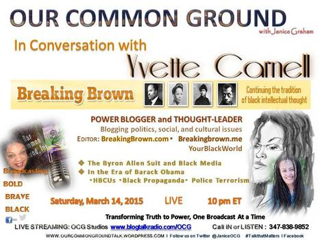 Coming Up :: In Conversation with BreakingBrown.com's,Yvette Carnell | OUR COMMON GROUND with Janice Graham  ☥ Coming Up | Scoop.it