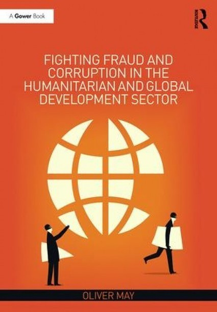 Arrested Development: Fighting fraud & corruption in international aid | Richard Bistrong | Scoop.it