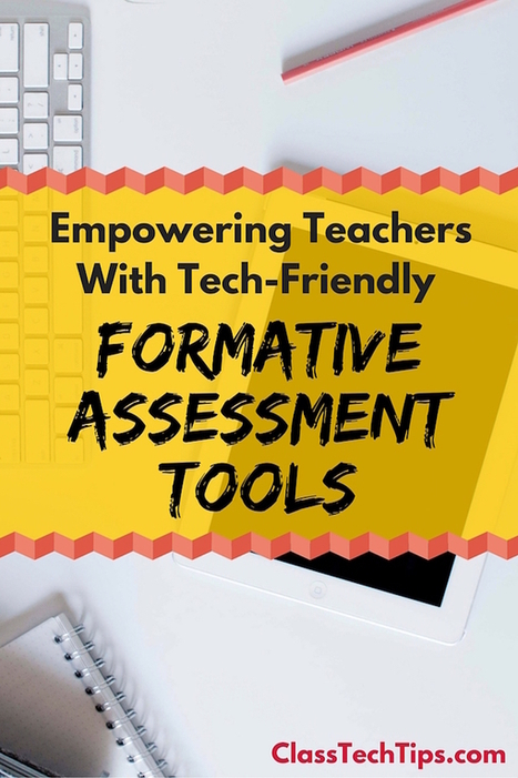 Empowering Teachers With Tech-Friendly Formative Assessment Tools - Class Tech Tips | Internet Tools for Language Learning | Scoop.it