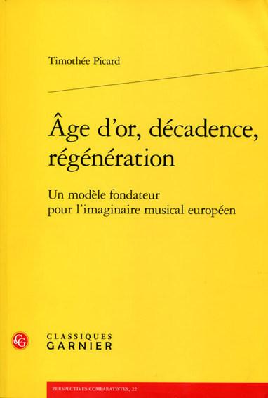 Âge d'or, décadence, régénération : Un modèle fondateur pour l'imaginaire musical européen   Muzibao   Scoop.it