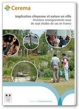 IMPLICATION citoyenne et nature en ville - Premiers enseignements issus de sept études de cas en France - Portail du Cerema | actions de concertation citoyenne | Scoop.it