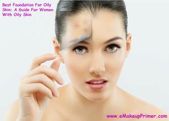 Makeup Primer: Best Foundation For Oily Skin! | emakeup primer | Scoop.it