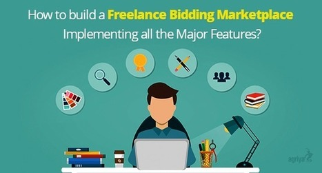 How To Build A Freelance Bidding Marketplace Implementing All The Major Features? | Elance Clone Template, Freelancer Clone script - Agriya | Scoop.it