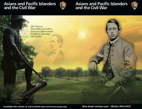 A Chinese American Historian By Chance: Asians and Pacific Islanders and the Civil War: National Park Service Book for Winter 2014-15 | Chinese American history | Scoop.it
