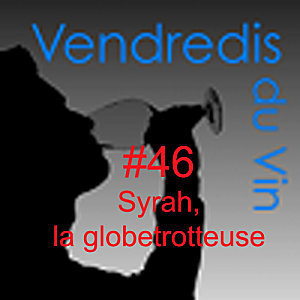 Vendredis du Vin #46: Syrah, globe-trotteuse (pas si) enjôleuse... | Vendredis du Vin | Scoop.it