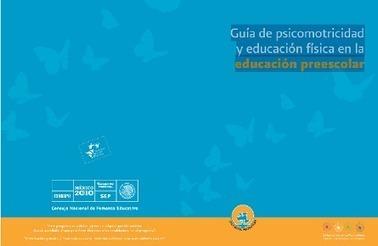 Guía de psicomotricidad y educación física en la educación preescolar | Educacion Fisica | Scoop.it