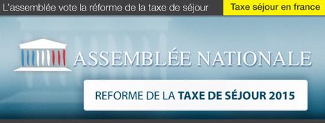 La réforme de la taxe de séjour adoptée par l'Assemblée Nationale en seconde lecture. | L'actualité de la Taxe de Séjour | Scoop.it