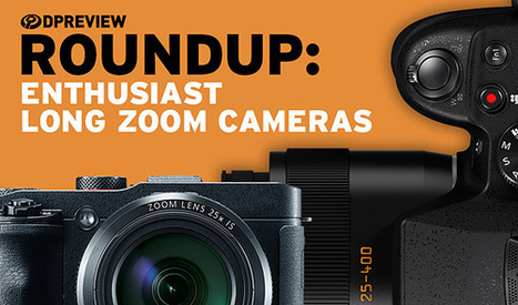 2016 Roundup: Enthusiast Long Zoom Cameras | CLOVER ENTERPRISES ''THE ENTERTAINMENT OF CHOICE'' | Scoop.it