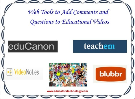 "5 Web Tools to Add Comments and Questions to Educational Videos ~ Educational Technology and Mobile Learning | Vse o ""flipped classrooms or reverse instruction, teaching"" 