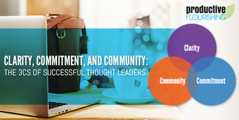 larity, Commitment, and Community: The 3Cs of Successful Thought Leaders | Leadership | Scoop.it