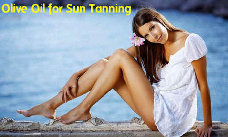 Olive Oil for Sun Tanning - How to do & Tips to Remember - Stylish Walks | Beauty Fashion and Makeup Tips or Ideas | Scoop.it