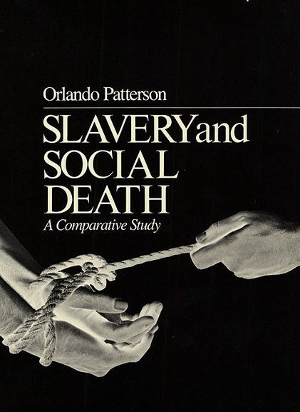 Slavery and Social Death — Orlando Patterson | Harvard University Press | Slave Narratives in History and the Law | Scoop.it