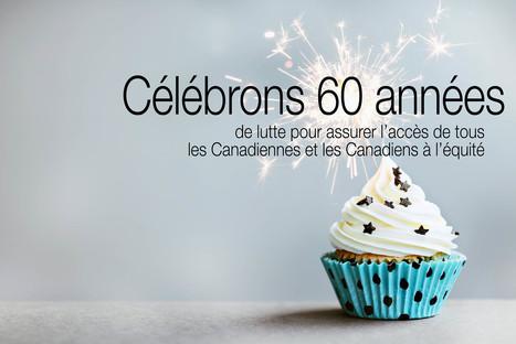Joyeux anniversaire à nous! Le CTC célèbre 60 années de lutte pour assurer l'accès à l'équité | Congrès du travail du Canada | S'informer pour agir ! | Scoop.it