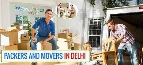 Some Reason Of Using Services of Packers and Movers in Delhi | Packers and Movers | Scoop.it