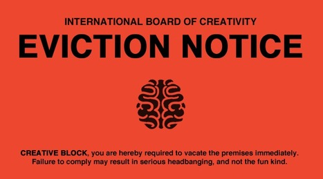 10 Ways to Evict Creative Block from Your Head   Marketing & Trends   Scoop.it
