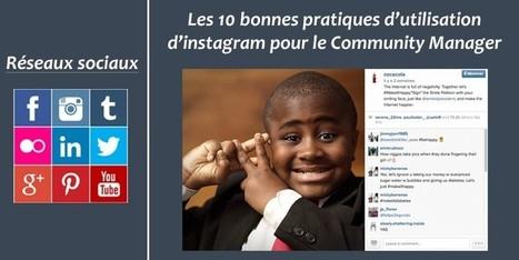 Les 10 bonnes pratiques d'utilisation d'instagram pour le Community Manager | Les associations, Internet, et la communication | Scoop.it