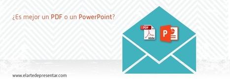 ¿Es mejor un PDF o un PowerPoint? Aprende a dar una difusión óptima a tus presentaciones | El Arte de Presentar | Educacion, ecologia y TIC | Scoop.it