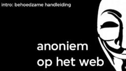 Veilig B 3: Anoniem op het web | Digitale Vaardigheden | Scoop.it