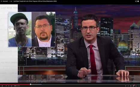 Watch John Oliver's Take on Ferguson and the Police | Archivance - Miscellanées | Scoop.it