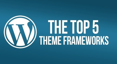 Top 5 WordPress Theme Frameworks | Financial News | Scoop.it