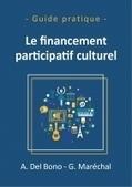 Le financement participatif culturel - Anaïs Del Bono et Guillaume Maréchal   Médiation scientifique et culturelle   Scoop.it