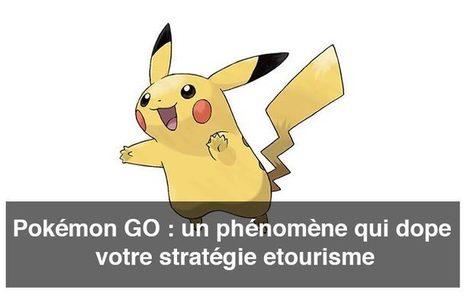 Pokémon GO : un phénomène qui dope votre stratégie etourisme   E-Tourisme   Scoop.it