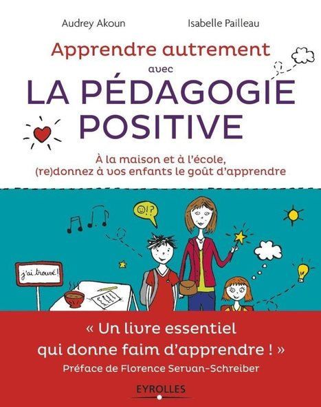 (Re)Donner envie d'apprendre avec la Pédagogie positive | Free spirit | Scoop.it