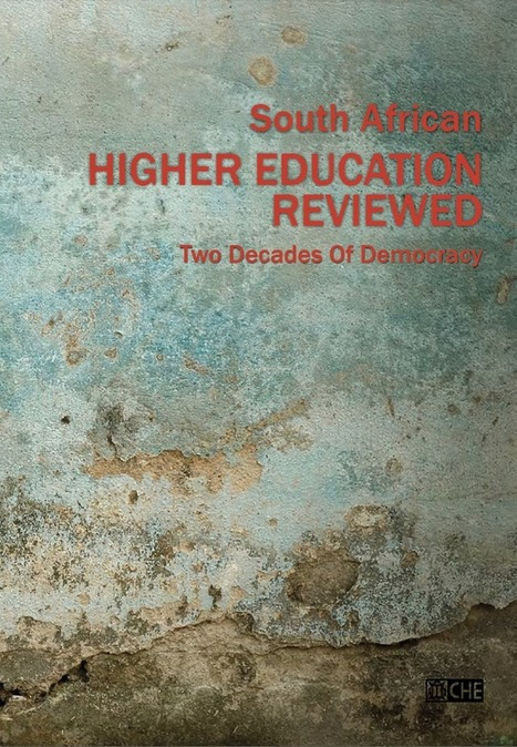 South African Higher Education Reviewed - Two Decades of Democracy | Council on Higher Education | ICT & OER in Education | Scoop.it