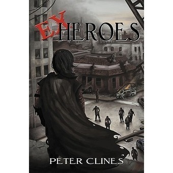 Ex-Heroes (Ex-Heroes, #1) | Ex-Heroes by Peter Cline Independent Reading | Scoop.it