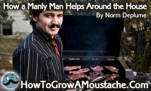 How a Manly Man Helps Around the House | How to Grow a Moustache | How to Grow a Moustache | Scoop.it