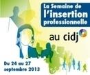 La Semaine de l'insertion professionnelle, du 24 au 27 septembre 2013 | Mickaël DECLERCK | Scoop.it