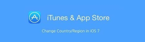How to Change App Store Country or Region in iOS 7 on iPhone and iPad | GeekThis | Scoop.it