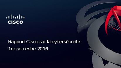 Rapport Cisco sur la cybersécurité– 1er semestre2016 | Security new's | Scoop.it
