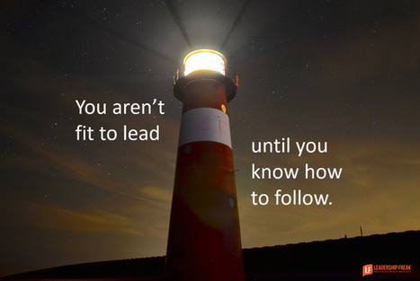 You Aren't Fit to Lead Until ... you know how to follow I Dan Rockwell | Entretiens Professionnels | Scoop.it