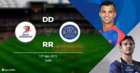 DD vs RR Live Streaming Info Delhi vs Rajasthan IPL 2015   Infokeeda   Scoop.it