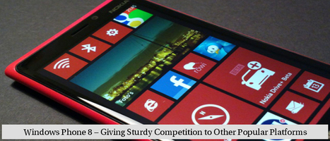 Windows Phone 8 – Giving Sturdy Competition to Other Popular Platforms   Windows Mobile App Mart - Windows Mobile Phone News   Scoop.it