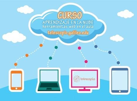 Aprendizaje en la Nube, Herramientas Web y sus Aplicaciones Educativas | Telescopio | Entorns Virtuals d'Aprenentatge i Recursos Educatius WEB 2.0 | Scoop.it
