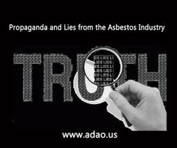 ADAO Blog: Propaganda and Lies from the Asbestos Industry | Asbestos and Mesothelioma World News | Scoop.it