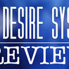 Honest Review of The Desire System by David Tian