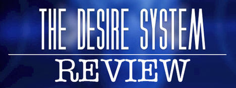 Honest Review of: The Desire System by David Tian | Honest Review of The Desire System by David Tian | Scoop.it