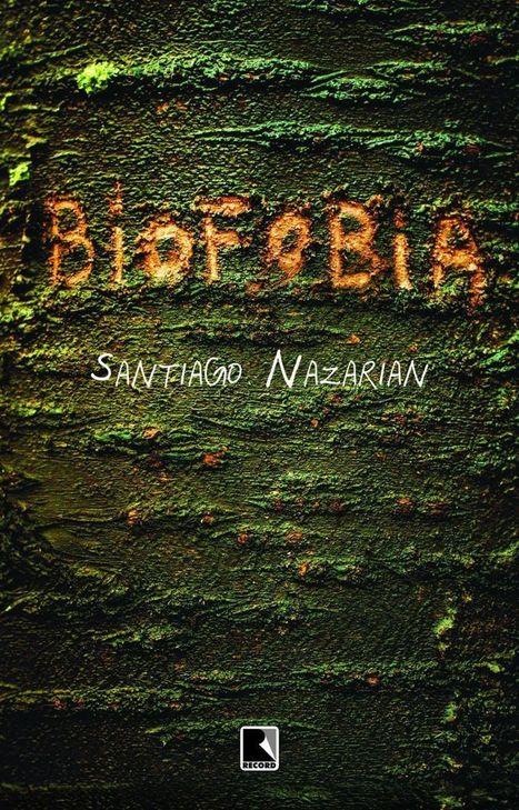 Biofobia – Santiago Nazarian| Nada é mais assustador do que a culpa pelos nossos fracassos!| NITROLEITURAS #resenha | Ficção científica literária | Scoop.it