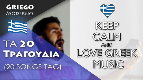 ΤΑ 20 ΤΡΑΓΟΥΔΙΑ | 20 SONGS TAG con música griega | EURICLEA | Scoop.it