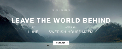 Leave the world behind | Blandat | Kampanjer | www.volvocars.com/se | Premium Content Marketing | Scoop.it