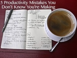 5 Productivity Mistakes You Don't Know You're Making | What I Wish I Had Known | Scoop.it