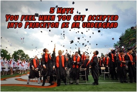 5 Ways You feel when you get accepted into Princeton as an undergrad | Perfect Writer UK | Scoop.it